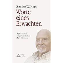 Worte eines Erwachten: Aphorismen eines westlichen Zen-Meisters