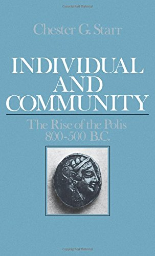 Individual and Community: The Rise of the Polis 800-500 B.C.