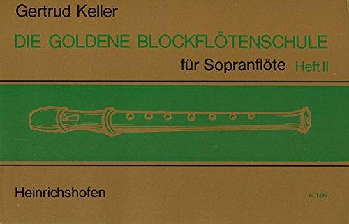 DIE GOLDENE BLOCKFLOETENSCHULE 2 - arrangiert für Sopranblockflöte [Noten / Sheetmusic] Komponist: KELLER GERTRUD