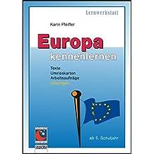Europa kennenlernen: Texte, Kartenumrisse, Aufgaben, Lösungen (Lesen & Merken)