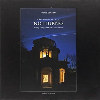 Notturno. Il Sacromonte Di Varese Una Passeggiata Lunga Un'anno