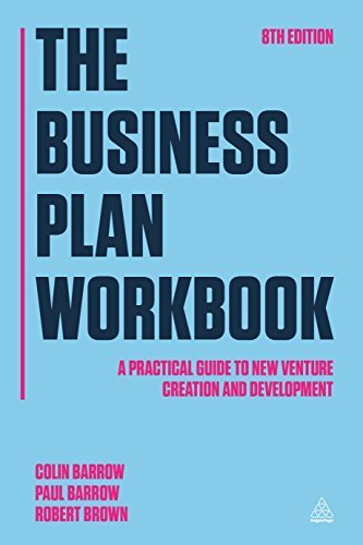 The Business Plan Workbook: A Practical Guide to New Venture Creation and Development by Colin Barrow (2015-01-03)