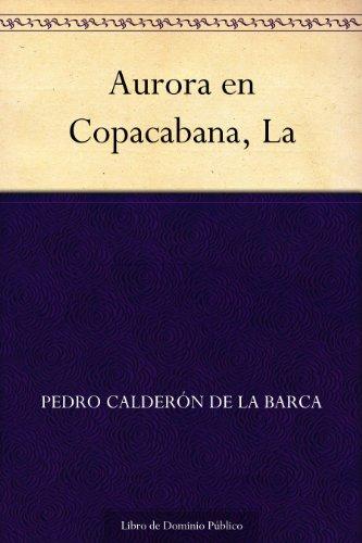 Aurora en Copacabana, La por Pedro Calderón de la Barca