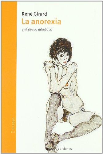 Anorexia,La (Ensayo) por Rene Girard