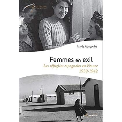 Femmes en exil: Les réfugiées espagnoles en France 1939 - 1942