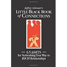 Little Black Book of Connections: 6.5 Assets for Networking Your Way to Rich Relationships by Gitomer, Jeffrey unknown edition [Hardcover(2006)]