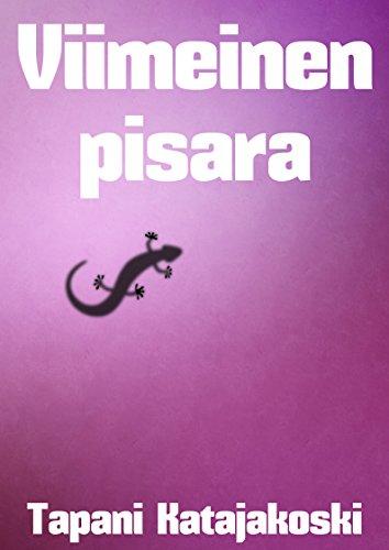 Viimeinen pisara (Finnish Edition) por Tapani Katajakoski