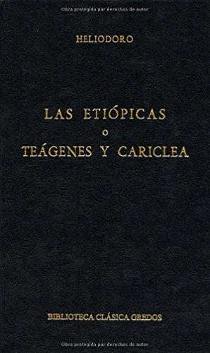 Etiopicas o teagenes y cariclea (B. BÁSICA GREDOS) por Heliodoro