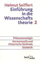 Einführung in die Wissenschaftstheorie Bd. 2: Geisteswissenschaftliche Methoden: Phänomenologie, Hermeneutik und historische Methode, Dialektik (Beck'sche Reihe)