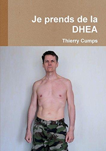 Je prends de la DHEA par Thierry Cumps