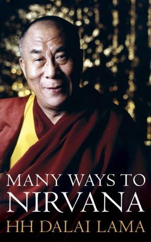 The Many Ways to Nirvana: Discourses on right living by HH The Dalai Lama by The Dalai Lama (8-Nov-2004) Paperback