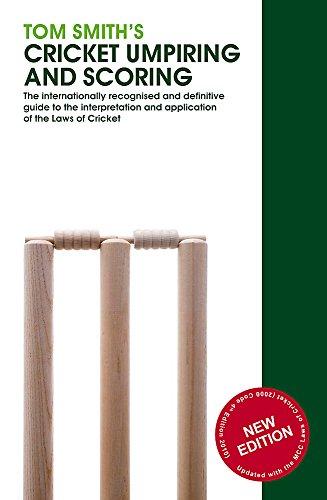 Tom Smith's Cricket Umpiring And Scoring: Laws of Cricket (2000 Code 4th Edition 2010) por Tom Smith