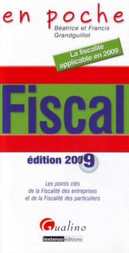 Fiscal : Les points clés de la Fiscalité des entreprises et de la Fiscalité des particuliers par Béatrice Grandguillot, Francis Grandguillot