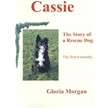Cassie - The Story of a Rescue Dog (English Edition)