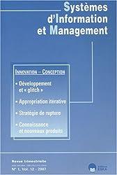 Systèmes d'Information et Management, N° 1, Mars 2007 : Innovation, conception et systèmes d'information : le chaînon manquant