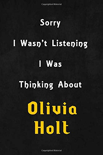 Sorry i wasn't listening, i was thinking about olivia holt: 6x9 inch lined notebook/journal/diary perfect gift for all men, women, boys and girls who are fans of films, series and tv shows ...