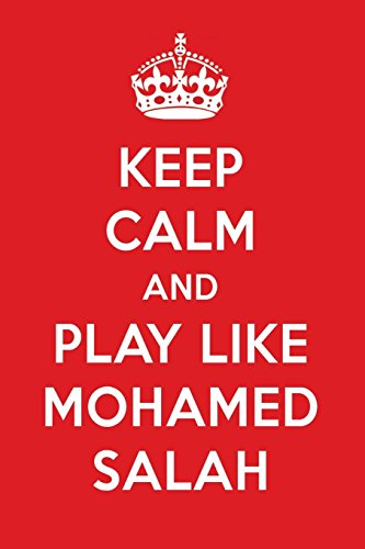 Keep Calm And Play Like Mohamed Salah: Mohamed Salah Designer Notebook