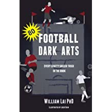 Football Dark Arts: Every crafty soccer trick in the book