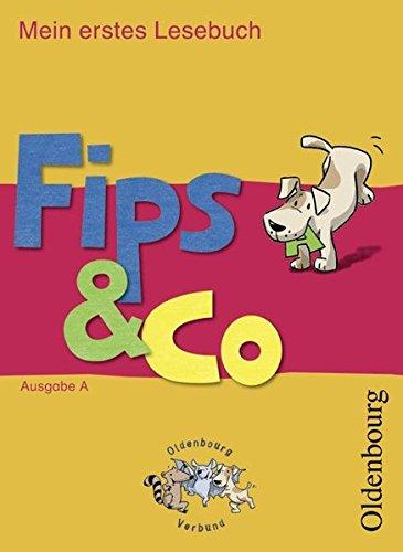 Fips & Co - Mein erstes Lesebuch - Ausgabe A für alle Bundesländer (außer Bayern)