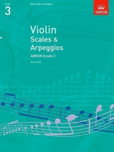 Violin Scales & Arpeggios, ABRSM Grade 3: from 2012 (ABRSM Scales & Arpeggios) by ABRSM (2011)