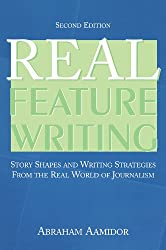 Real Feature Writing (Routledge Communication Series)