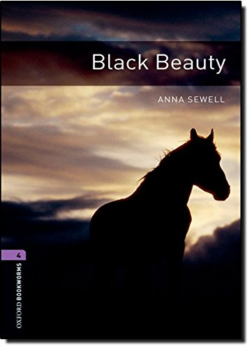 Oxford Bookworms Library: Level 4:: Black Beauty: 1400 Headwords (Oxford Bookworms ELT)