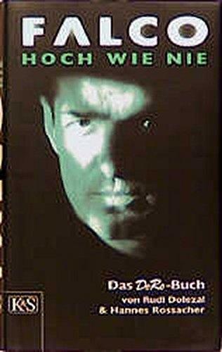 Falco - Hoch wie nie: Das DoRo-Buch