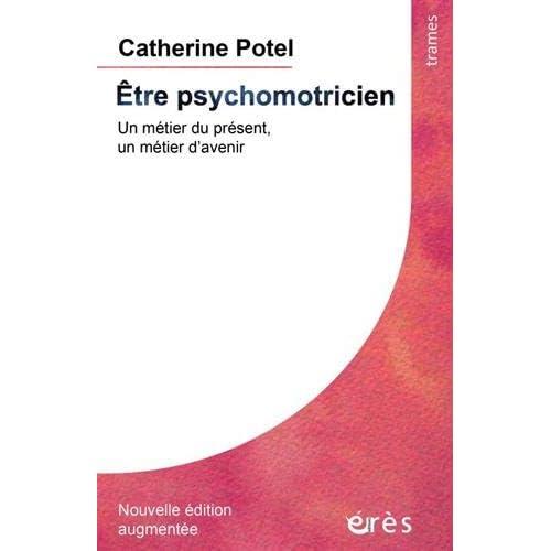 Etre psychomotricien : Un métier du présent, un métier d'avenir