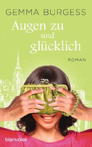 Augen zu und glücklich: Roman