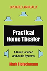 Practical Home Theater: A Guide to Video and Audio Systems (2011 Edition) (Practical Home Theater: A Guide to Video & Audio Systems)