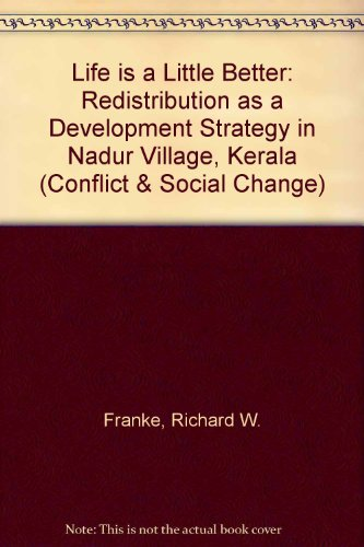 Life Is A Little Better: Redistribution As A Development Strategy In Nadur Village, Kerala (CONFLICT SERIES) (Franke Professional-serie)