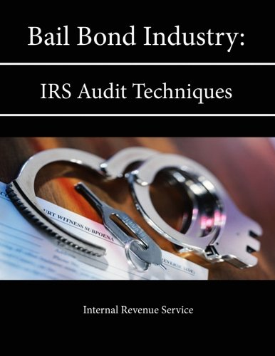 Bail Bond Industry: Irs Audit Techniques Guide