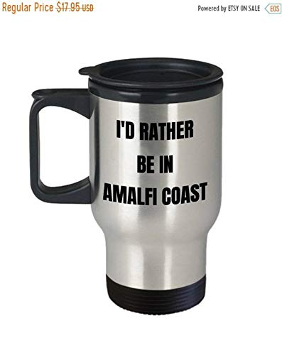 Vendita limitata Amalfitana tazza da viaggio ID Rather be in costiera Amalfitana GAG regalo idea Amalfitana cesto regalo per uomo o donna le