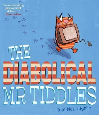 [(The Diabolical Mr Tiddles)] [By (author) Tom McLaughlin] published on (January, 2012)