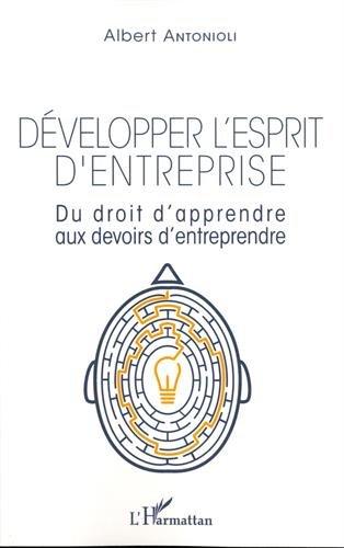 Développer l'esprit d'entreprise: Du droit d'apprendre aux devoirs d'entreprendre