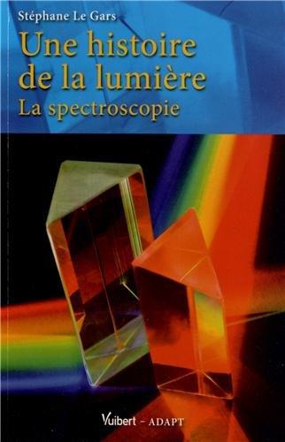Une histoire de la lumière - La spectroscopie par Stéphane Le Gars