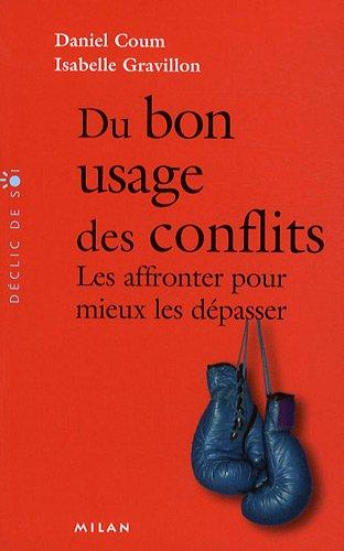 Du bon usage des conflits : Les affronter pour mieux les dépasser par Isabelle Gravillon