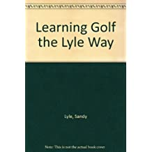 Learning Golf the Lyle Way