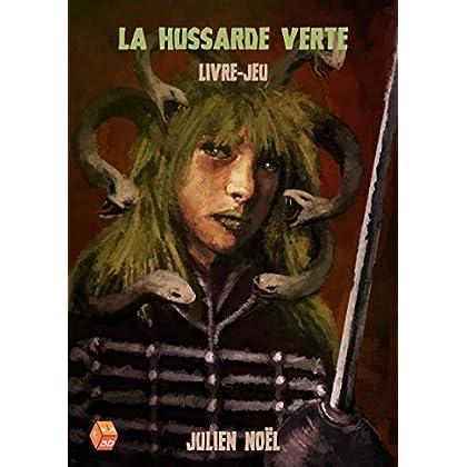 La Hussarde verte (Mauvais Sorts t. 3)