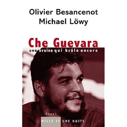 Che Guevara : Une braise qui brûle encore (Essais)