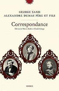 Correspondance - Georges Sand - Alexandre Dumas père et fils par George Sand