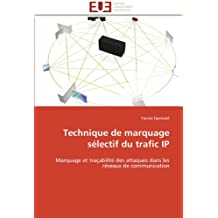 Technique de marquage sélectif du trafic IP: Marquage et traçabilité des attaques dans les réseaux de communication (Omn.Univ.Europ.)