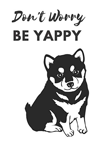 Don't Worry Be Yappy: Shiba Inu Akita Cute Themed Lined Bullet Dot Grid Journal Tan Teacup