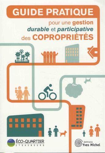 Guide pratique pour une gestion durable et participative des copropriétés par Collectif
