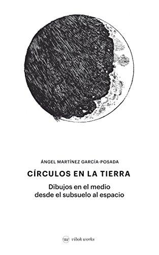 CÍRCULOS EN LA TIERRA: Dibujos en el medio desde  el subsuelo al espacio