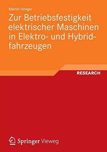 Zur Betriebsfestigkeit Elektrischer Maschinen in Elektro- und Hybridfahrzeugen (German Edition) -