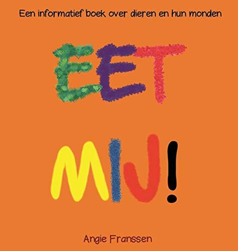 EET MIJ!: Een informatief boek over dieren en hun monden (NatuurCultuur Serie)