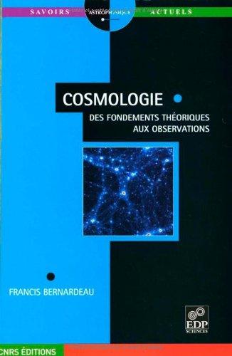Cosmologie : Des fondements théoriques aux observations par Francis Bernardeau