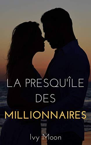 La Presqu'île des Millionnaires par
