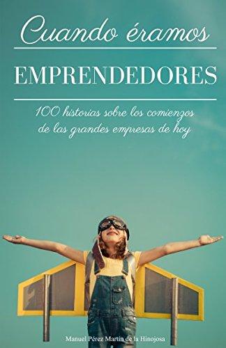 Cuando éramos emprendedores: 100